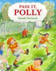 Pass it, Polly, Sarah Garland