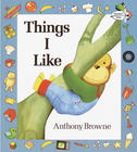 Things I like by Anthony Browne