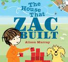 The house that Zac built by Alison Murray