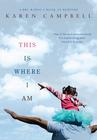 Karen Campbell; This Is Where I Am