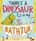 There's a dinosaur in my bathtub by Catalina Echeverri