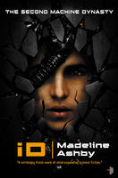 iD: The Second Machine Dynasty; Madeline Ashby