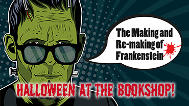Talk: The Making and Re-making of Frankenstein