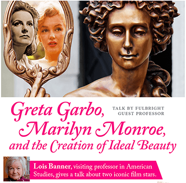 Talk Lois Banner – Garbo. Monroe and the Creation of Ideal Beauty