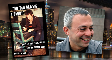 Talk Daniel Kane on poetry and punk rock in New York City