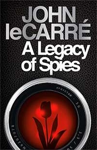 Cover A Legacy of Spies – John le Carré